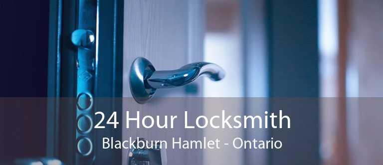 24 Hour Locksmith Blackburn Hamlet - Ontario