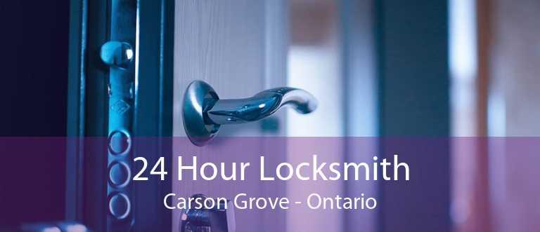 24 Hour Locksmith Carson Grove - Ontario