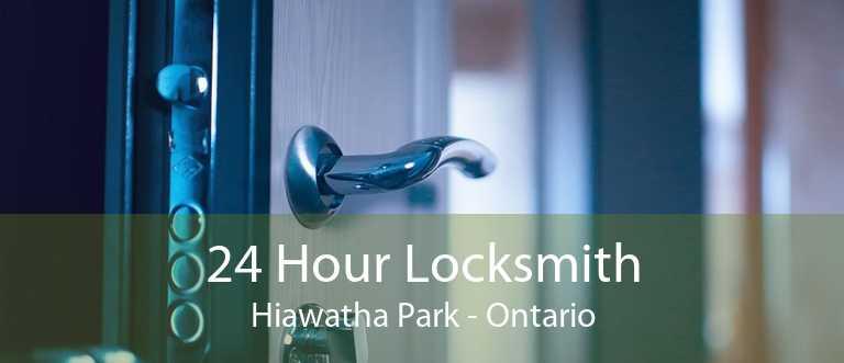 24 Hour Locksmith Hiawatha Park - Ontario