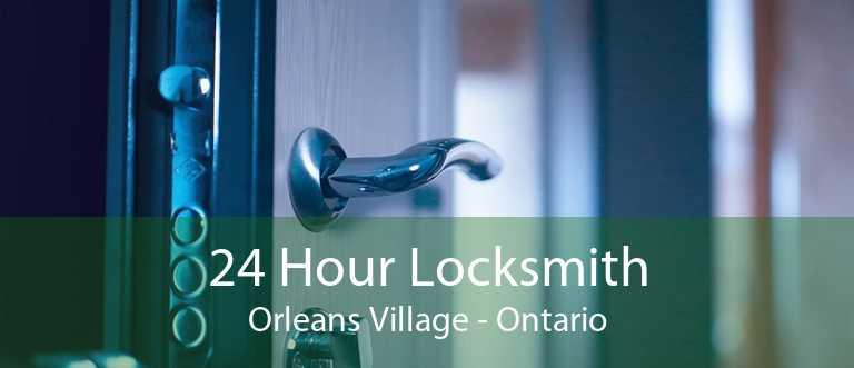 24 Hour Locksmith Orleans Village - Ontario