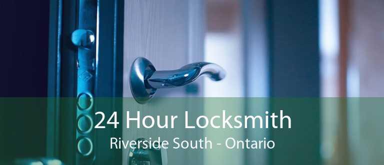 24 Hour Locksmith Riverside South - Ontario