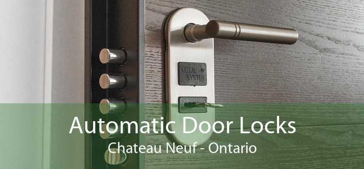 Automatic Door Locks Chateau Neuf - Ontario