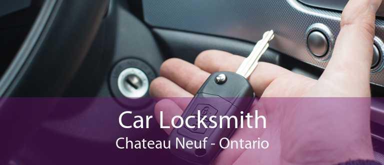Car Locksmith Chateau Neuf - Ontario