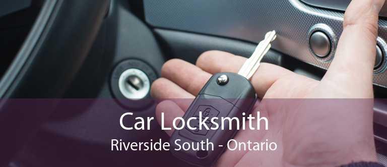 Car Locksmith Riverside South - Ontario