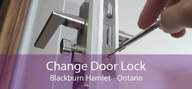 Change Door Lock Blackburn Hamlet - Ontario