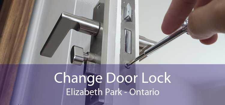 Change Door Lock Elizabeth Park - Ontario