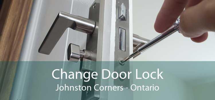 Change Door Lock Johnston Corners - Ontario
