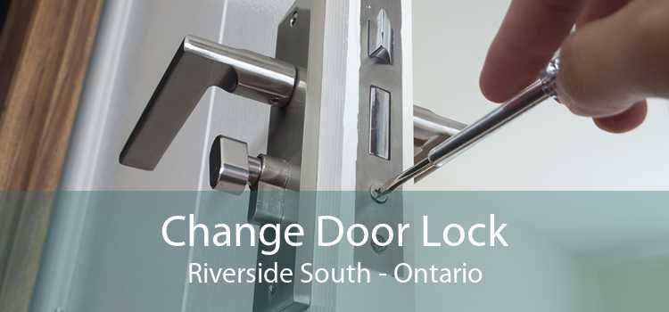 Change Door Lock Riverside South - Ontario