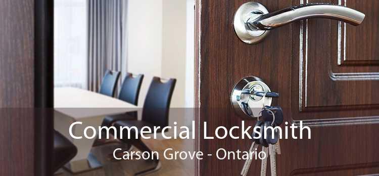 Commercial Locksmith Carson Grove - Ontario