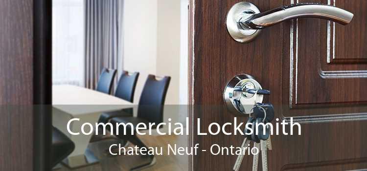 Commercial Locksmith Chateau Neuf - Ontario