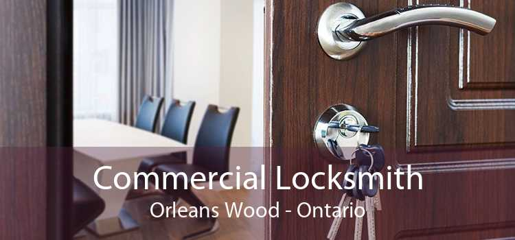 Commercial Locksmith Orleans Wood - Ontario