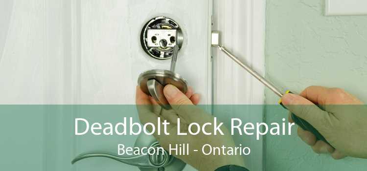 Deadbolt Lock Repair Beacon Hill - Ontario