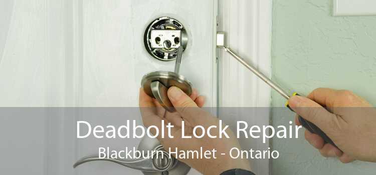 Deadbolt Lock Repair Blackburn Hamlet - Ontario