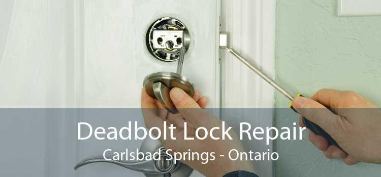 Deadbolt Lock Repair Carlsbad Springs - Ontario