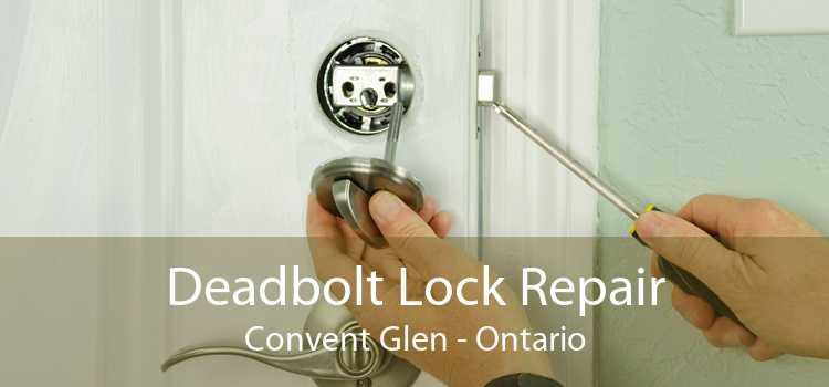 Deadbolt Lock Repair Convent Glen - Ontario