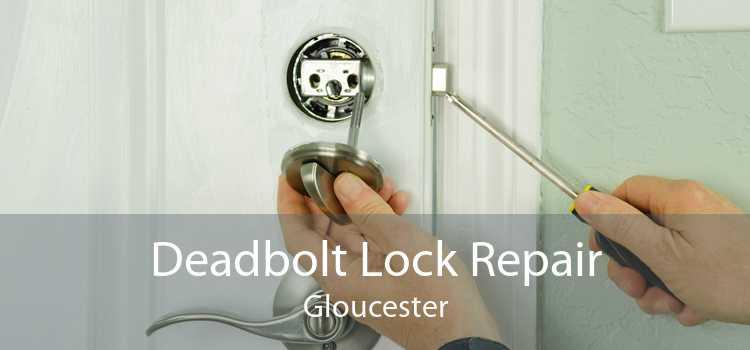Deadbolt Lock Repair Gloucester