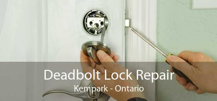 Deadbolt Lock Repair Kempark - Ontario