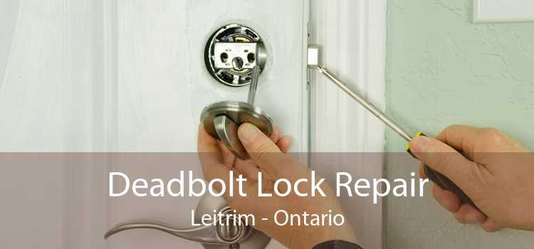 Deadbolt Lock Repair Leitrim - Ontario