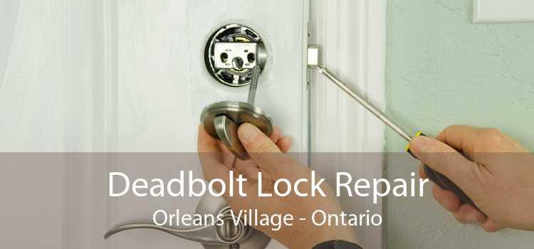 Deadbolt Lock Repair Orleans Village - Ontario