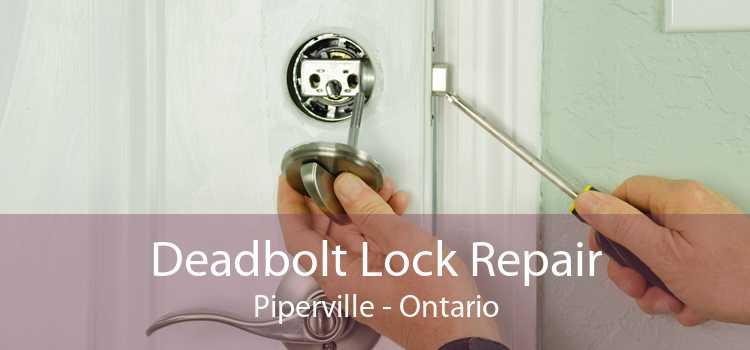 Deadbolt Lock Repair Piperville - Ontario