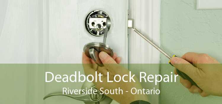 Deadbolt Lock Repair Riverside South - Ontario