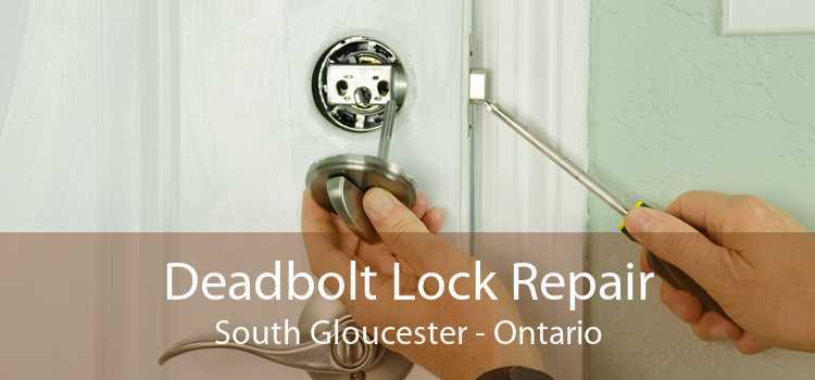 Deadbolt Lock Repair South Gloucester - Ontario
