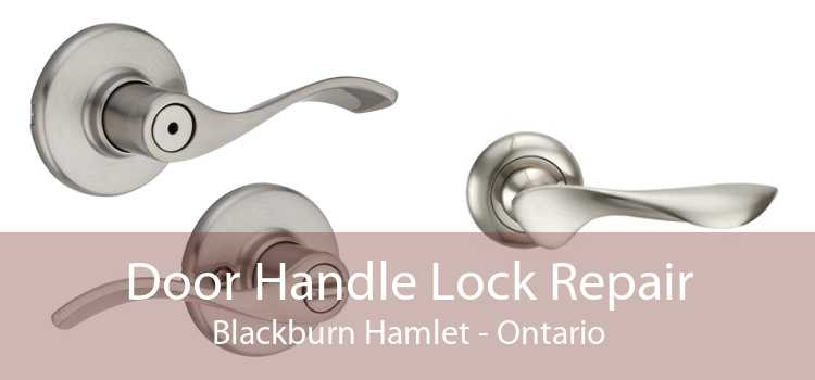 Door Handle Lock Repair Blackburn Hamlet - Ontario