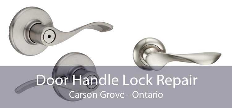 Door Handle Lock Repair Carson Grove - Ontario