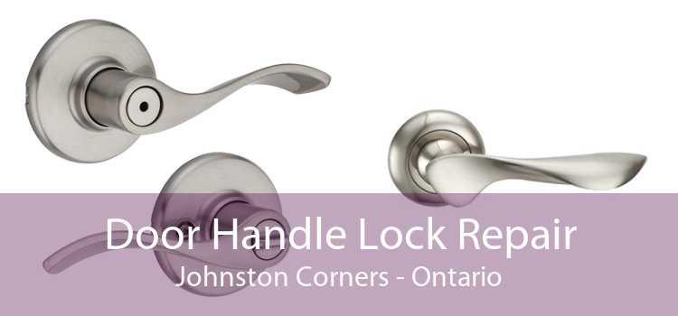 Door Handle Lock Repair Johnston Corners - Ontario