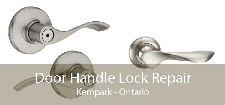 Door Handle Lock Repair Kempark - Ontario