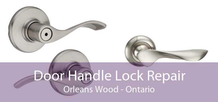 Door Handle Lock Repair Orleans Wood - Ontario