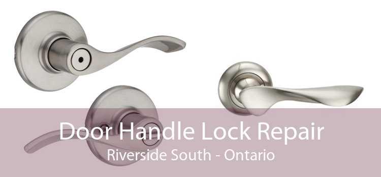 Door Handle Lock Repair Riverside South - Ontario