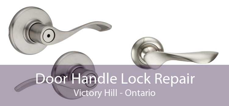 Door Handle Lock Repair Victory Hill - Ontario