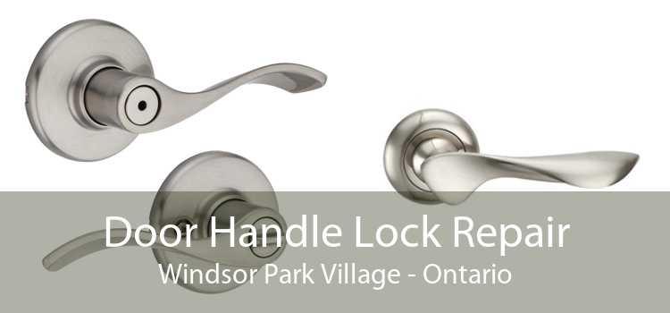 Door Handle Lock Repair Windsor Park Village - Ontario
