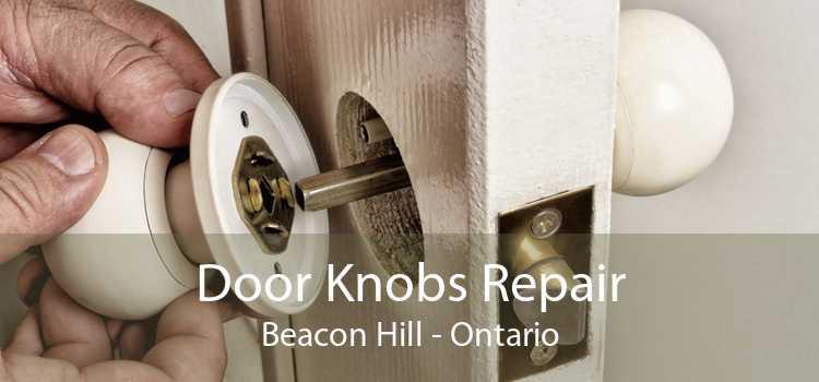 Door Knobs Repair Beacon Hill - Ontario