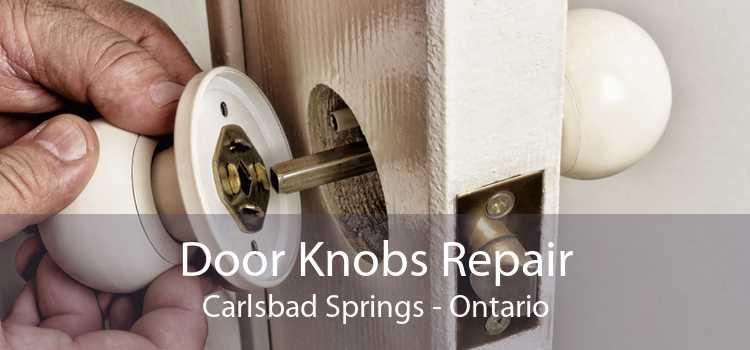 Door Knobs Repair Carlsbad Springs - Ontario