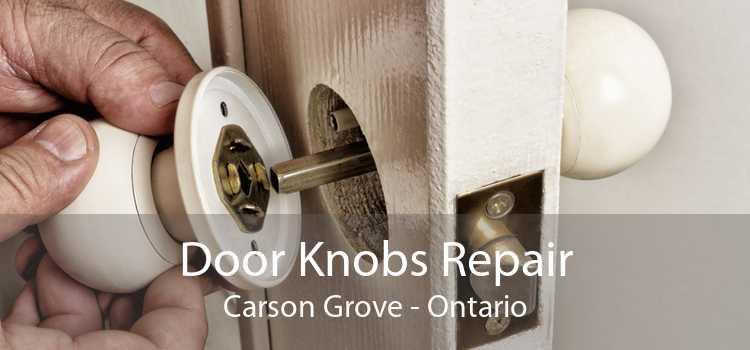 Door Knobs Repair Carson Grove - Ontario
