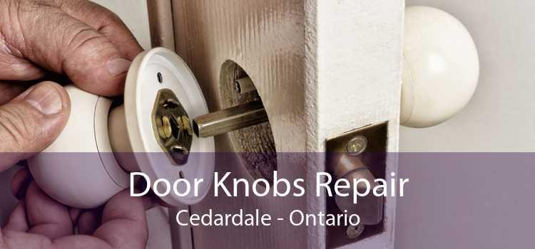 Door Knobs Repair Cedardale - Ontario