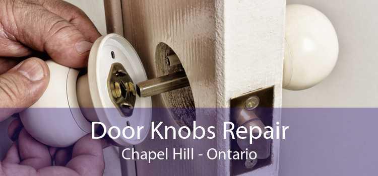 Door Knobs Repair Chapel Hill - Ontario