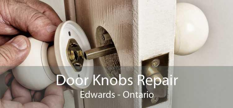Door Knobs Repair Edwards - Ontario