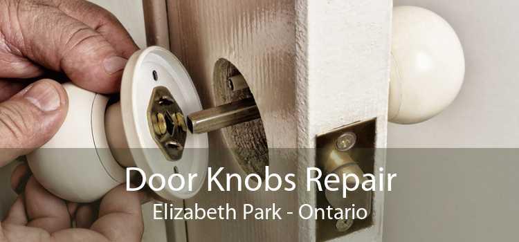 Door Knobs Repair Elizabeth Park - Ontario