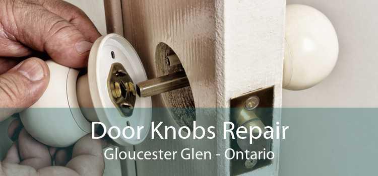 Door Knobs Repair Gloucester Glen - Ontario