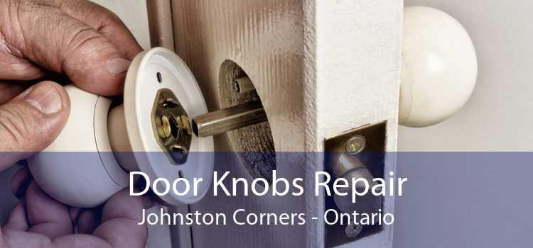 Door Knobs Repair Johnston Corners - Ontario