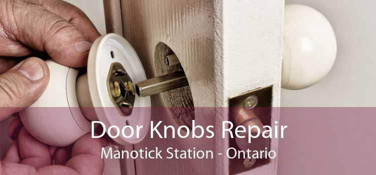 Door Knobs Repair Manotick Station - Ontario