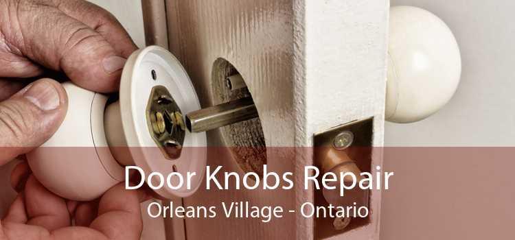 Door Knobs Repair Orleans Village - Ontario