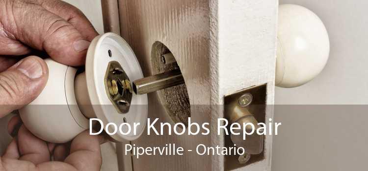 Door Knobs Repair Piperville - Ontario