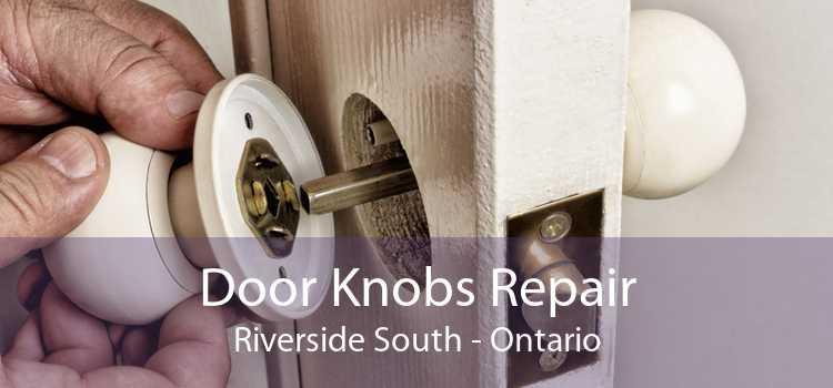 Door Knobs Repair Riverside South - Ontario