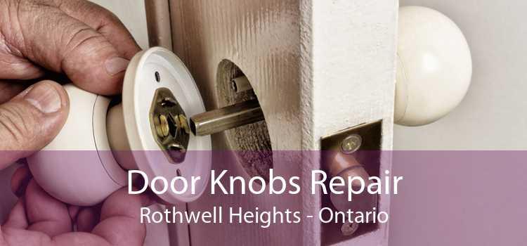 Door Knobs Repair Rothwell Heights - Ontario