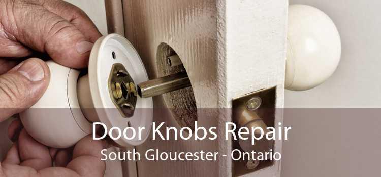 Door Knobs Repair South Gloucester - Ontario