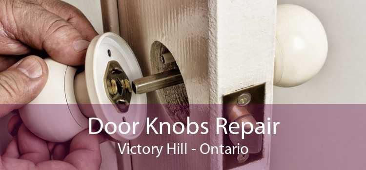 Door Knobs Repair Victory Hill - Ontario